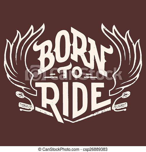 Nacido para montar en camisetas - csp26889383
